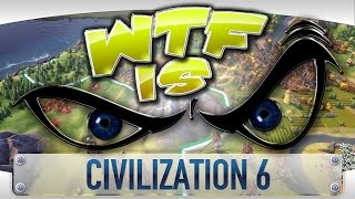 getlinkyoutube.com-WTF Is... - Civilization 6 ?