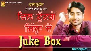 getlinkyoutube.com-Dharampreet - Dil Tuttge Jina De - Full Album Juke Box - Goyal Music