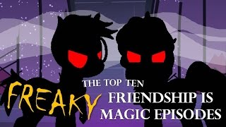 getlinkyoutube.com-The Top Ten FREAKY Friendship is Magic Episodes
