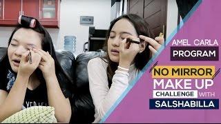 getlinkyoutube.com-NO MIRROR MAKE UP CHALLENGE WITH SALSHABILLA