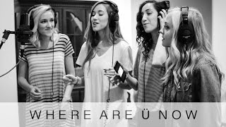 getlinkyoutube.com-Where Are Ü Now- Skrillex and Diplo ft. Justin Bieber (Cover)   Gardiner Sisters ft. Madilyn Paige