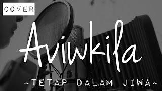 getlinkyoutube.com-Tetap Dalam Jiwa - Isyana Sarasvati (Cover by AVIWKILA)