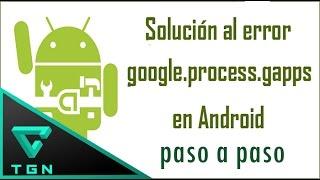 getlinkyoutube.com-Solución a error com.google.process.gapps se ha detenido en Android