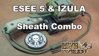 ESEE 5 and IZULA Sheath Combo