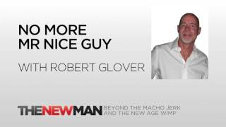 getlinkyoutube.com-Robert Glover | Nice Guy Syndrome: No More Mr Nice Guy Book | The New Man Podcast with Tripp Lanier