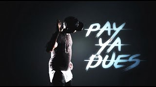 Pay Ya Dues (ft. Problem & Bad Lucc)