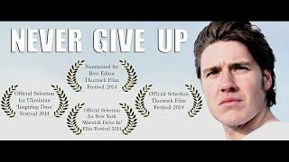 getlinkyoutube.com-Never Give Up (Award Nominated Short Film) [Motivational Video]