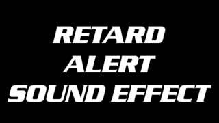getlinkyoutube.com-Retard Alert sound effect
