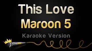 getlinkyoutube.com-Maroon 5 - This Love (Karaoke Version)