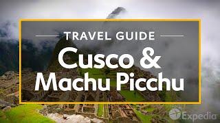 getlinkyoutube.com-Cusco & Machu Picchu Vacation Travel Guide | Expedia