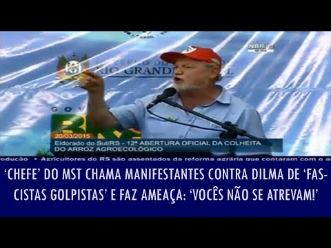 'Chefe' do MST chama manifestantes contra Dilma de' fascistas golpistas' e faz ameaça: 'Vocês não..