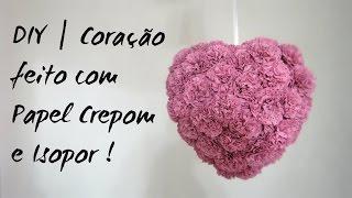 getlinkyoutube.com-DIY | Coração de papel crepom e isopor !