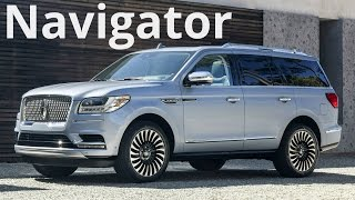 2018 Lincoln Navigator - Full-size SUV that combines Luxury with Advanced Technology