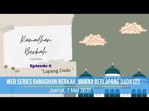 Web Series Ramadhan Berkah, Makna Berlapang Dada (2)