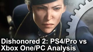 Dishonored 2 - PS4/Pro/Xbox One/PC Graphics Comparison