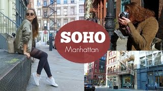 NYC GUIDE: SOHO Manhattan | Our Favorite Places!