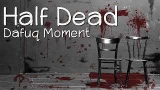 getlinkyoutube.com-ห้องแห่งความตาย - Half Dead - Dafuq Moment