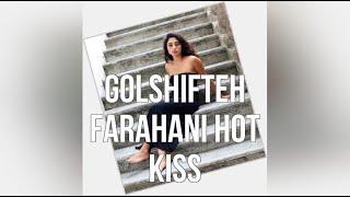 Golshifteh Farahani Hot Kiss