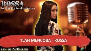 TLAH MENCOBA -  ROSSA Karaoke