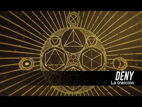 La Traicioon de Deny Letra y Video