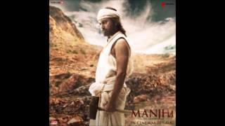 O Rahi -Bhavin Shastri |  Manjhi – The Mountain Man (2015)