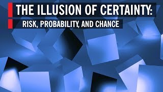 getlinkyoutube.com-The Illusion of Certainty: Risk, Probability, and Chance
