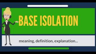 What is BASE ISOLATION? What does BASE ISOLATION mean? BASE ISOLATION meaning & explanation