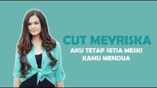 AKU TETAP SETIA MESKI KAMU MENDUA - CUT MEYRISKA karaoke download ( tanpa vokal ) cover