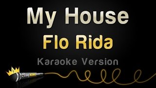 getlinkyoutube.com-Flo Rida - My House (Karaoke Version)