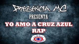 getlinkyoutube.com-YO AMO A CRUZ AZUL (RAP) | PRESENCIA MC | [VIDEO OFICIAL]  (TRIBUTO A CRUZ AZUL)