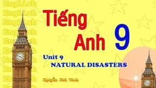 Tiếng Anh Lớp 9 - Unit 9 : Natural Disasters | English 9