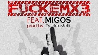 Migos - FUCKEMx3 ft. OG Maco [Prod. By Ducko Mcfli]