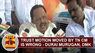 getlinkyoutube.com-Trust Motion moved by Tamil Nadu CM Edappadi Palanisamy is Wrong | Durai Murugan, DMK | Thanthi TV
