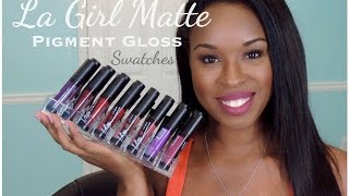 getlinkyoutube.com-16 LA Girl Matte Pigment Gloss| Swatches| The Painted Lips Project