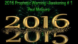 2016 Prophetic Warning - Awakening # 1 | Paul McGuire