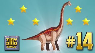 6 Star Brachiosaur!! - Tiny Dino World | Ep14