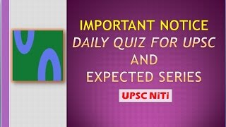 || Important Notice ||  *Daily Quiz for UPSC* and *Expected Series* | UPSC PRE 2017 |