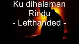 Ku dihalaman Rindu- lefthanded ( lirik ) width=
