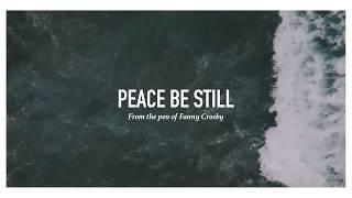 Peace Be Still (Lyric Video)