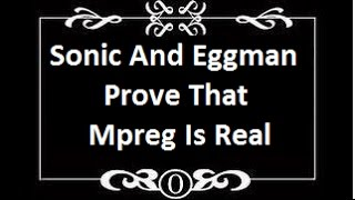 getlinkyoutube.com-Fanfiction on Crack: Sonic And Eggman Prove That Mpreg Is Real