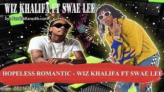 HOPELESS ROMANTIC   WIZ KHALIFA FT SWAE LEE Karaoke
