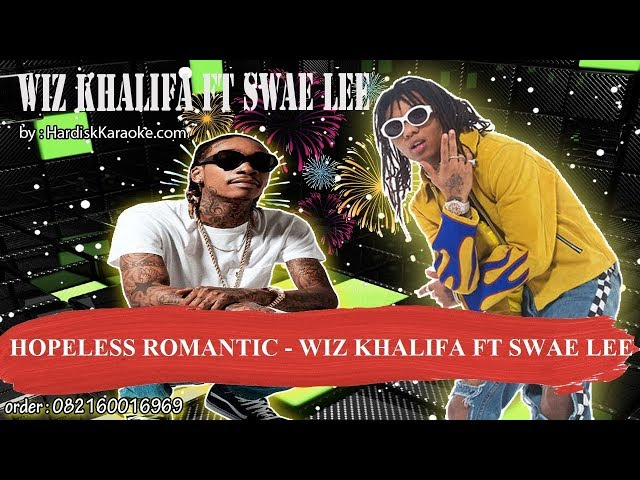 HOPELESS ROMANTIC   WIZ KHALIFA FT SWAE LEE Karaoke