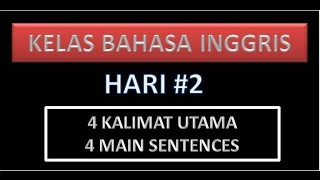 Kelas Bahasa Inggris - Empat Kalimat Utama / Four Main Sentences