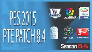 getlinkyoutube.com-PES 2015 | New • PTE Patch Update 8.4 V.FINAL • SEASON 2015 / 2016 • HD