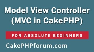 getlinkyoutube.com-CakePHP 2.5.4 Basics Tutorial for Beginners - Blog Application - 06 - Understanding MVC