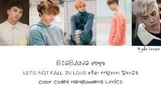 getlinkyoutube.com-BIGBANG (빅뱅) — LET'S NOT FALL IN LOVE (우리 사랑하지 말아요) (Color Coded Han|Rom|Eng Lyrics)