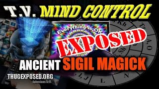 getlinkyoutube.com-TV MIND-CONTROL EXPOSED-ANCIENT SIGIL MAGICK--SECRET BEHIND SYMBOLS