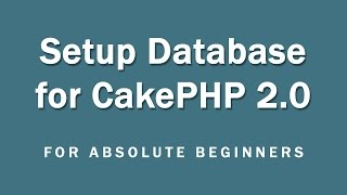 getlinkyoutube.com-CakePHP 2.5.4 Basics Tutorial for Beginners - Blog Application - 05 - Setting up the database