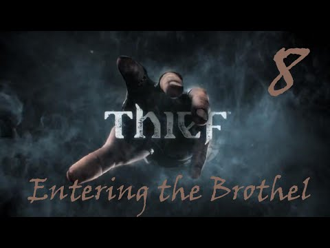 Thief ~ Pt 8: ENTERING THE BROTHEL