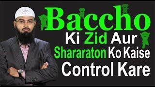 getlinkyoutube.com-Baccho Ki Zid Aur Shararaton Ko Kaise Control Kare By Adv. Faiz Syed